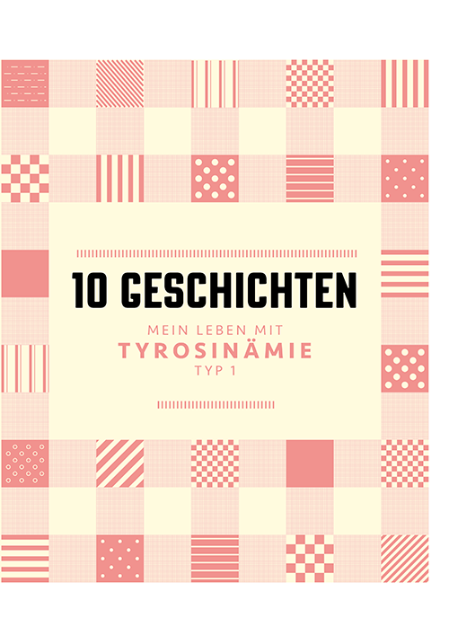 https://lets-talk-tyrosinämie.de/sites/lets-talk-tyrosinamie.de/files/Buch10Geschichten.pdf